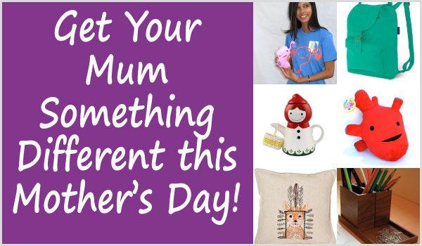 What Will You Get Your Mum this Mother's Day?