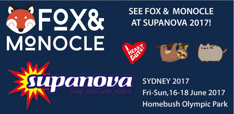 Supanova and Fox & Monocle Sydney 2017