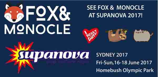 Supanova and Fox & Monocle Sydney 2017