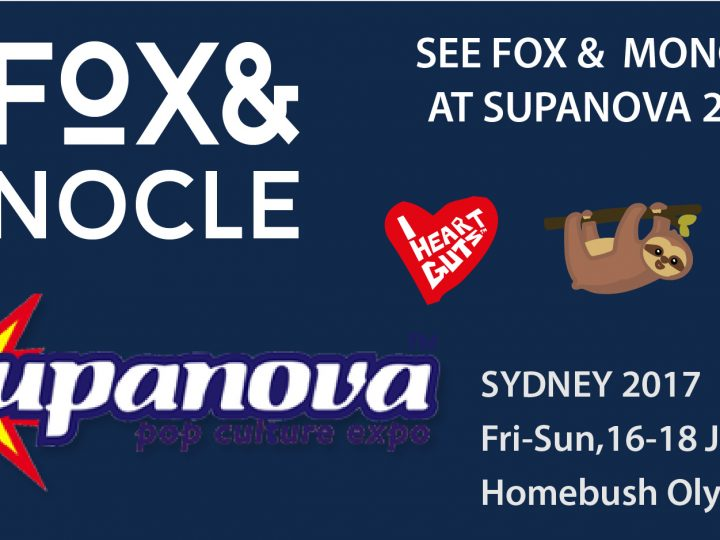 Fox & Monocle Will Be at Supanova Sydney 2017